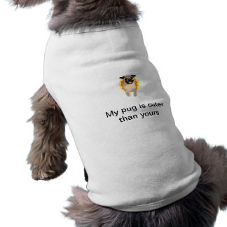 """My pug is cuter than yours."" Sleeveless Dog Shirt"