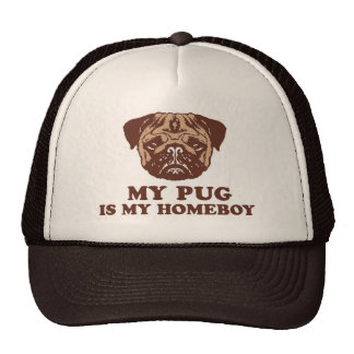 My Pug is my Homeboy Cap
