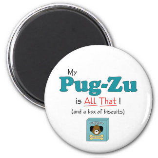 My Pug-Zu is All That! Magnet