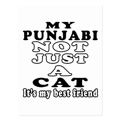 My Punjabi not just a cat it's my best friend Post Cards