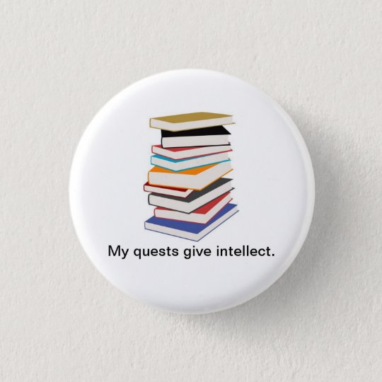 My Quests Give Intellect 3 Cm Round Badge