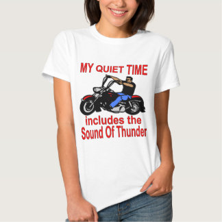 My Quiet Time Includes The Sound Of Thunder Biker Tees
