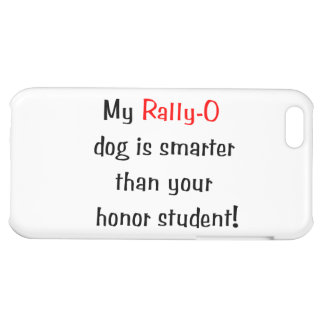 My Rally-O Dog is Smarter... Cover For iPhone 5C