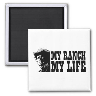 My ranch my life, gift for a farmer or rancher square magnet