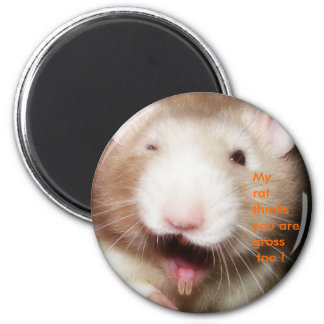 My rat ...grossed out Magnet