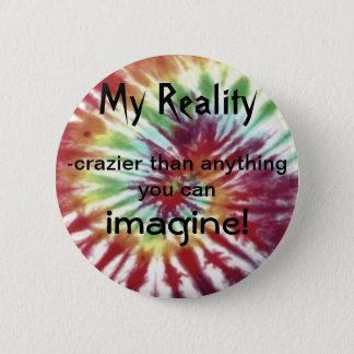 My Reality 6 Cm Round Badge