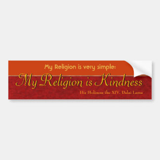 My Religion is Kindness Bumper Sticker