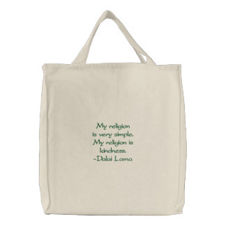 """""""My religion is very simple. My religion is kin... Embroidered Tote Bag"""