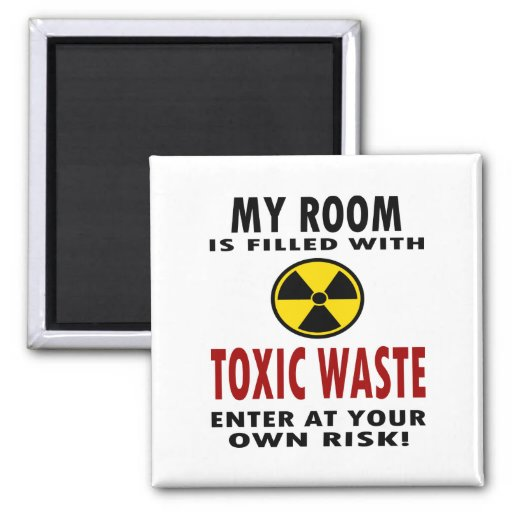 My Room Is Filled With Toxic Waste Fridge Magnet
