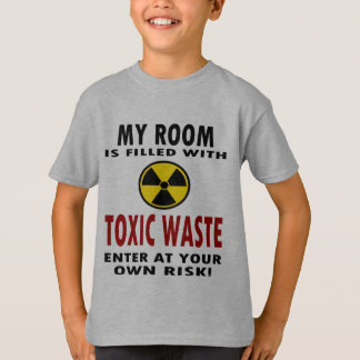 My Room Is Filled With Toxic Waste Tees