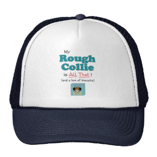My Rough Collie is All That! Trucker Hat