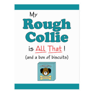 My Rough Collie is All That! Postcard