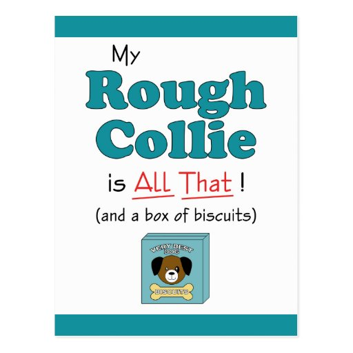 My Rough Collie is All That! Post Cards