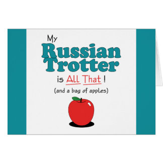 My Russian Trotter is All That! Funny Horse Greeting Card