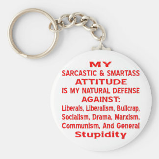 My Sarcastic & Smartass Attitude Is My Natural Key Ring