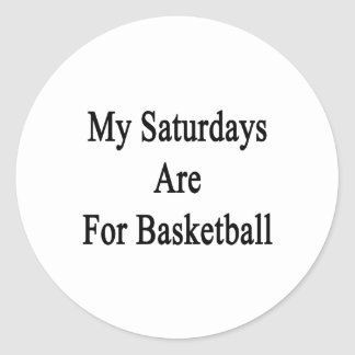 My Saturdays Are For Basketball Stickers
