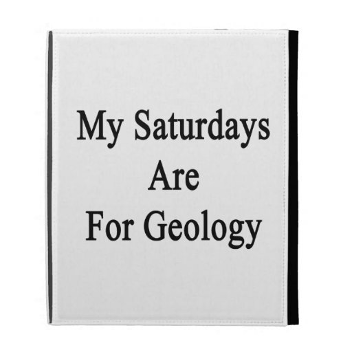 My Saturdays Are For Geology iPad Case