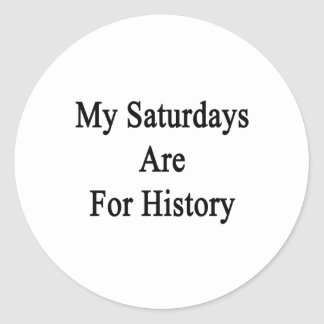 My Saturdays Are For History Round Stickers