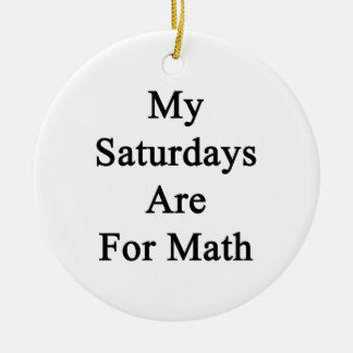 My Saturdays Are For Math Christmas Tree Ornament