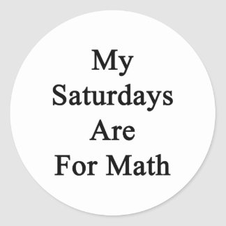 My Saturdays Are For Math Stickers