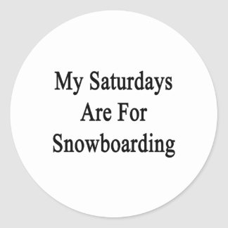 My Saturdays Are For Snowboarding Round Sticker