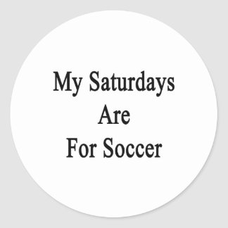 My Saturdays Are For Soccer Round Sticker