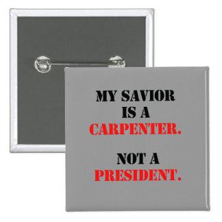 My savior is a carpenter 15 cm square badge