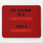 My saviour is a carpenter mousemat