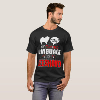 My Second Language is Woof Keeshond Dog Tshirt