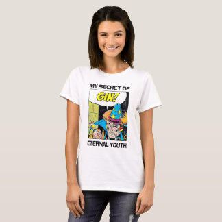My Secret Of Eternal Youth - T-Shirt