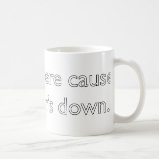 My server's down! coffee mug