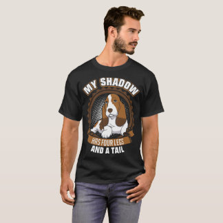 My Shadow Has Four Legs And A Tail Basset Hound T-Shirt