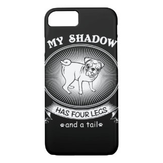 My shadow has four legs and a tail iPhone 7 case