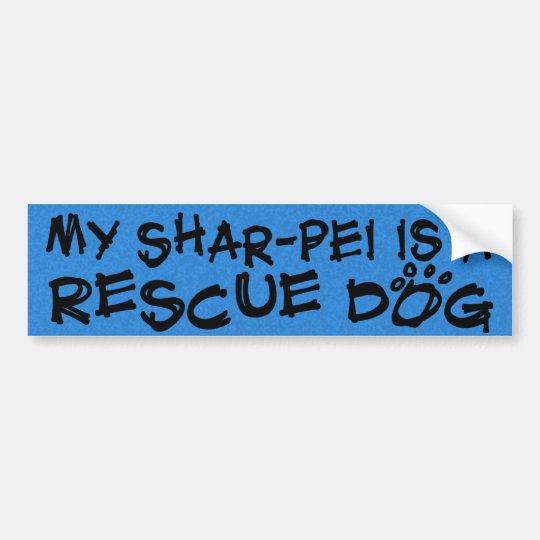 My Shar-Pei is a Rescue Dog Bumper Sticker