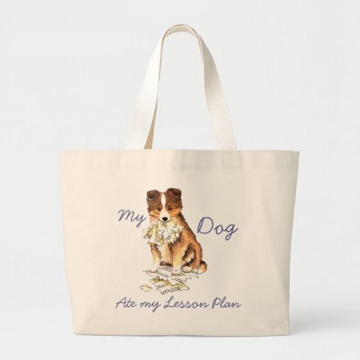 My Sheltie Ate My Lesson Plan Tote Bag
