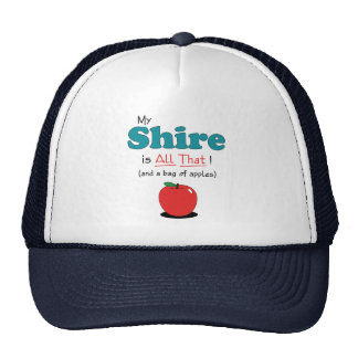 My Shire is All That! Funny Horse Cap