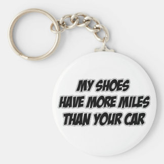 My Shoes Have More Miles Than Your Car Key Ring