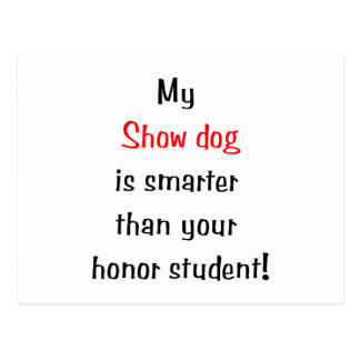 My Showdog is Smarter Post Cards