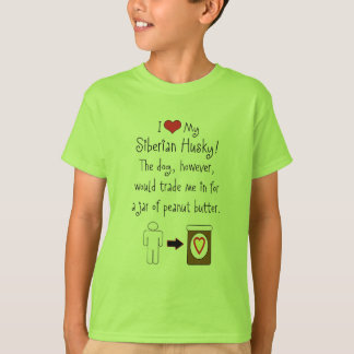 My Siberian Husky Loves Peanut Butter T-Shirt