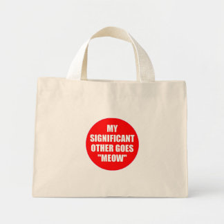 """MY SIGNIFICANT OTHER GOES """"MEOW"""" CANVAS BAGS"""
