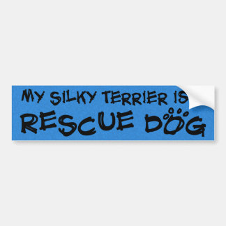 My Silky Terrier is a Rescue Dog Bumper Sticker