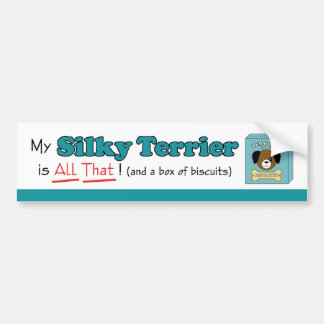 My Silky Terrier is All That! Bumper Sticker