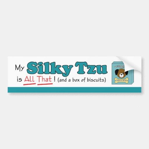 My Silky Tzu is All That! Bumper Sticker