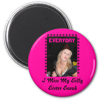 My Silly Sister Sarah...I miss you... 6 Cm Round Magnet