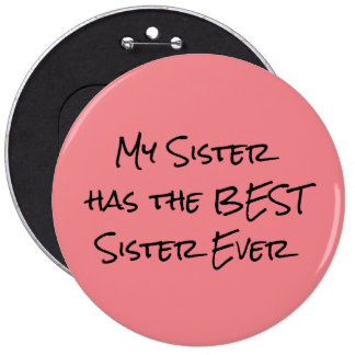 My sister has the Best Sister 6 Cm Round Badge