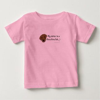 my sister is a chocolate lab - more breeds baby T-Shirt