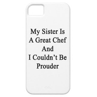 My Sister Is A Great Chef And I Couldn t Be Proude iPhone 5/5S Case
