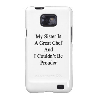 My Sister Is A Great Chef And I Couldn t Be Proude Samsung Galaxy SII Cover