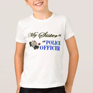 My sister is a police officer T-Shirt