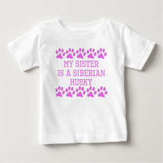 My Sister Is A Siberian Husky Baby T-Shirt